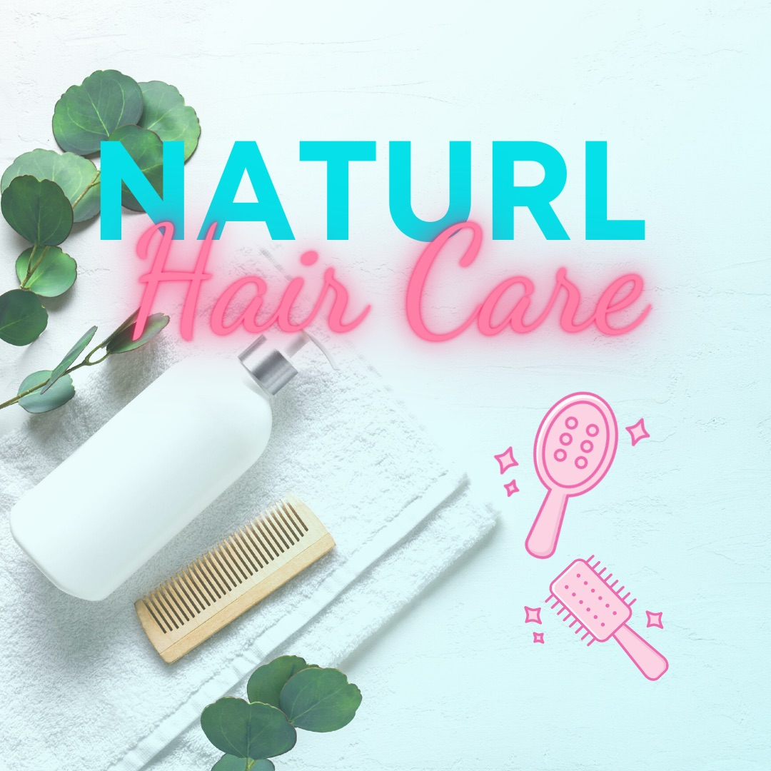 natural healthy hair care