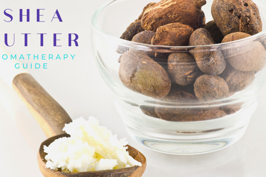 shea butter aromatherapy guide